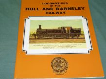 LOCOMOTIVES OF THE HULL AND BARNSLEY RAILWAY (Kirtly, Stirling & Kitson 1997)